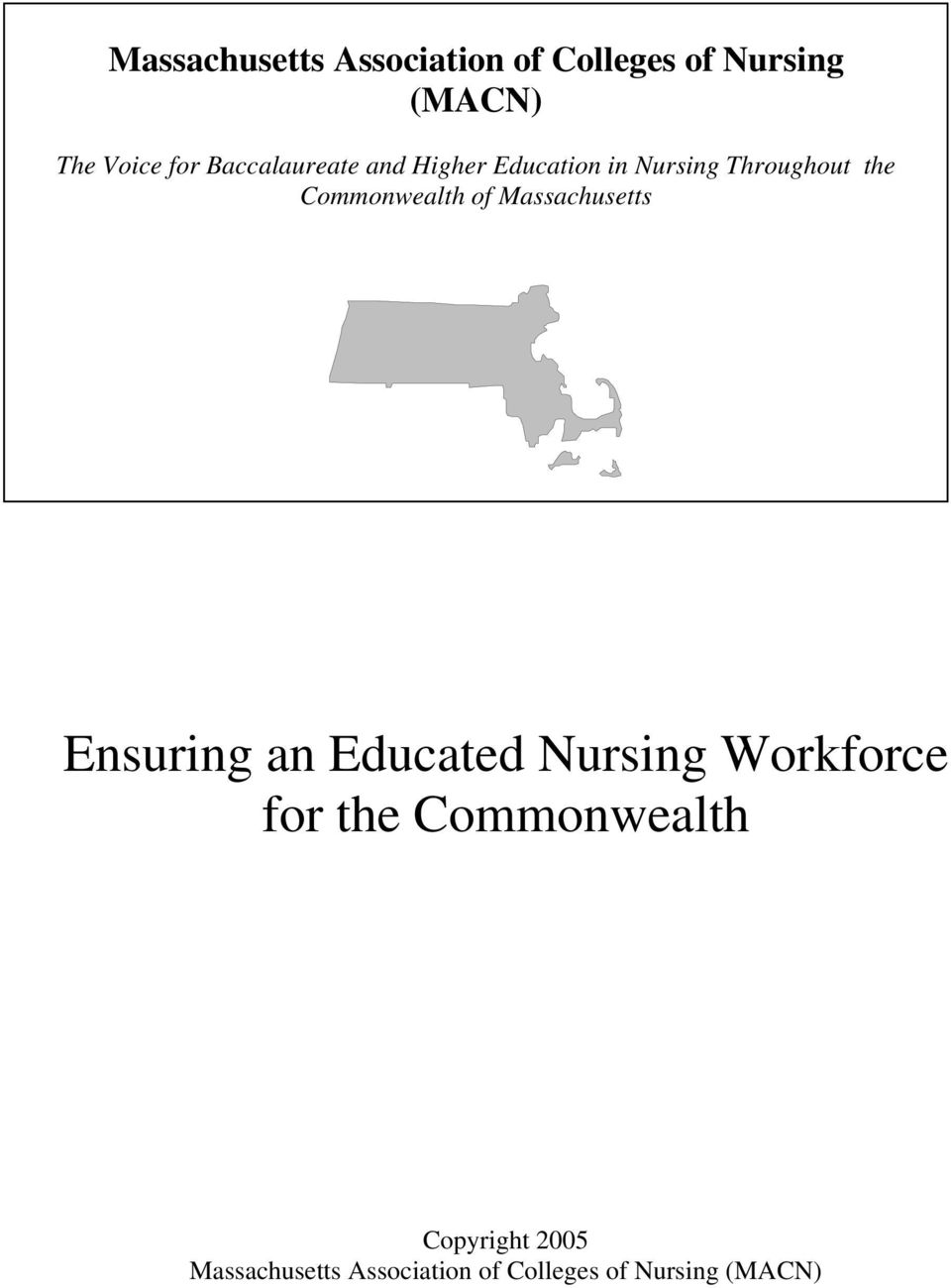 Commonwealth of Massachusetts Ensuring an Educated Nursing Workforce for