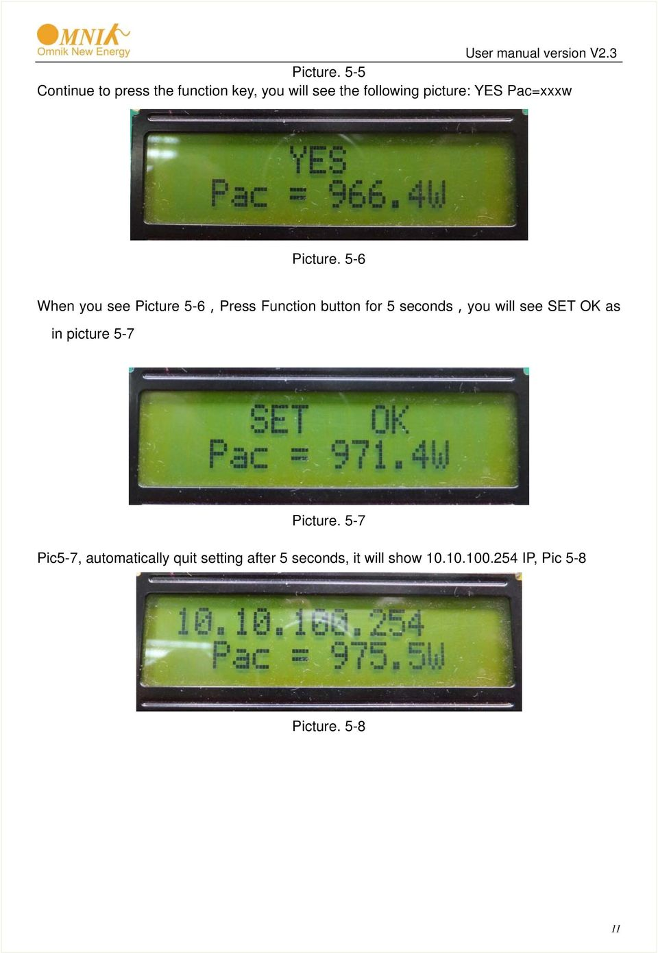Pac=xxxw  5-6 When you see Picture 5-6,Press Function button for 5 seconds,you