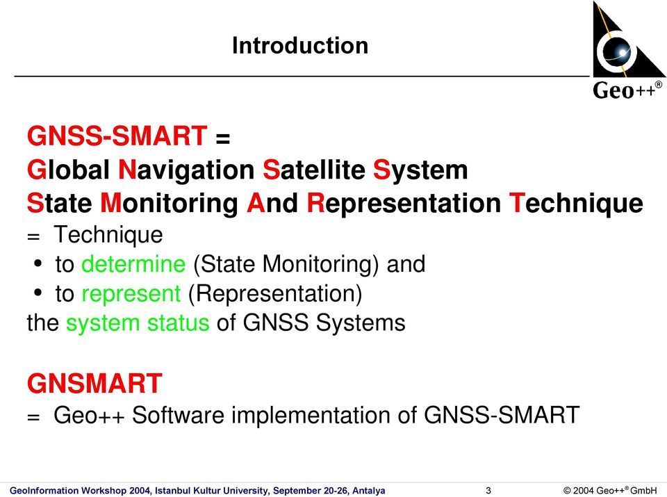 (Representation) the system status of GNSS Systems GNSMART = Geo++ Software implementation of