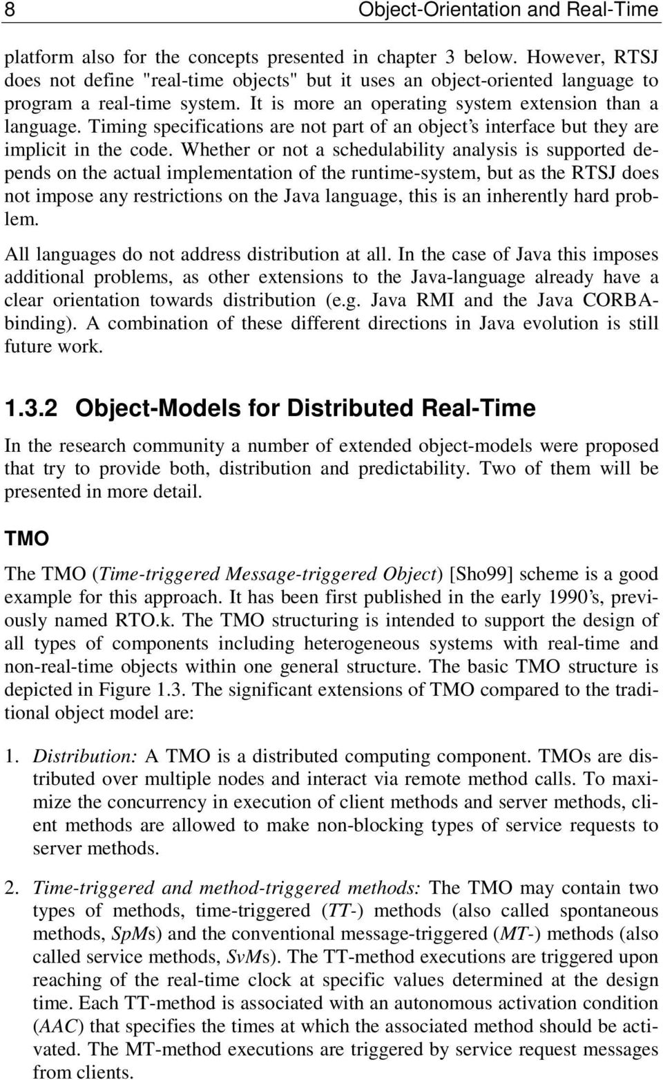 Timing specifications are not part of an object s interface but they are implicit in the code.