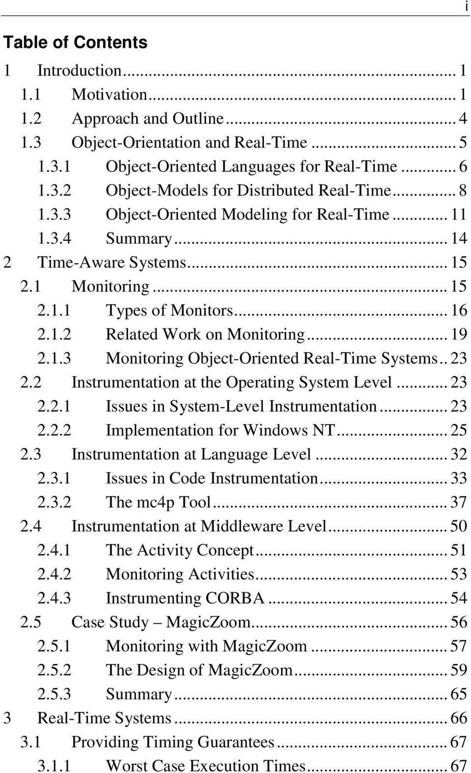 . 23 2.2 Instrumentation at the Operating System Level... 23 2.2.1 Issues in System-Level Instrumentation... 23 2.2.2 Implementation for Windows NT... 25 2.3 Instrumentation at Language Level... 32 2.