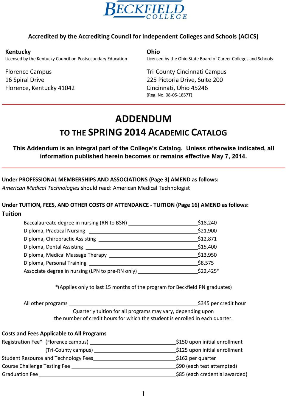 08-05-1857T) ADDENDUM TO THE SPRING 2014 ACADEMIC CATALOG This Addendum is an integral part of the College s Catalog.