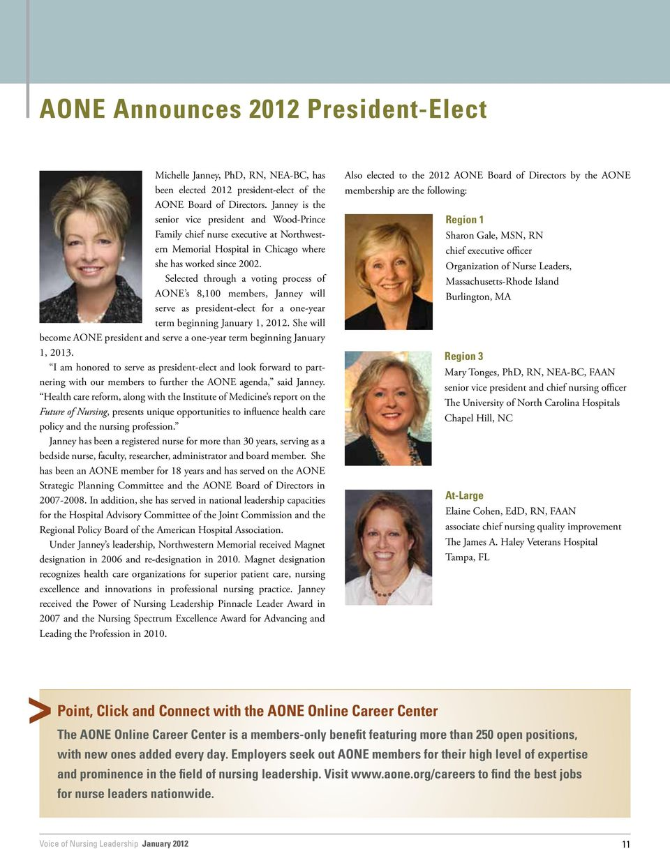 Selected through a voting process of AONE s 8,100 members, Janney will serve as president-elect for a one-year term beginning January 1, 2012.