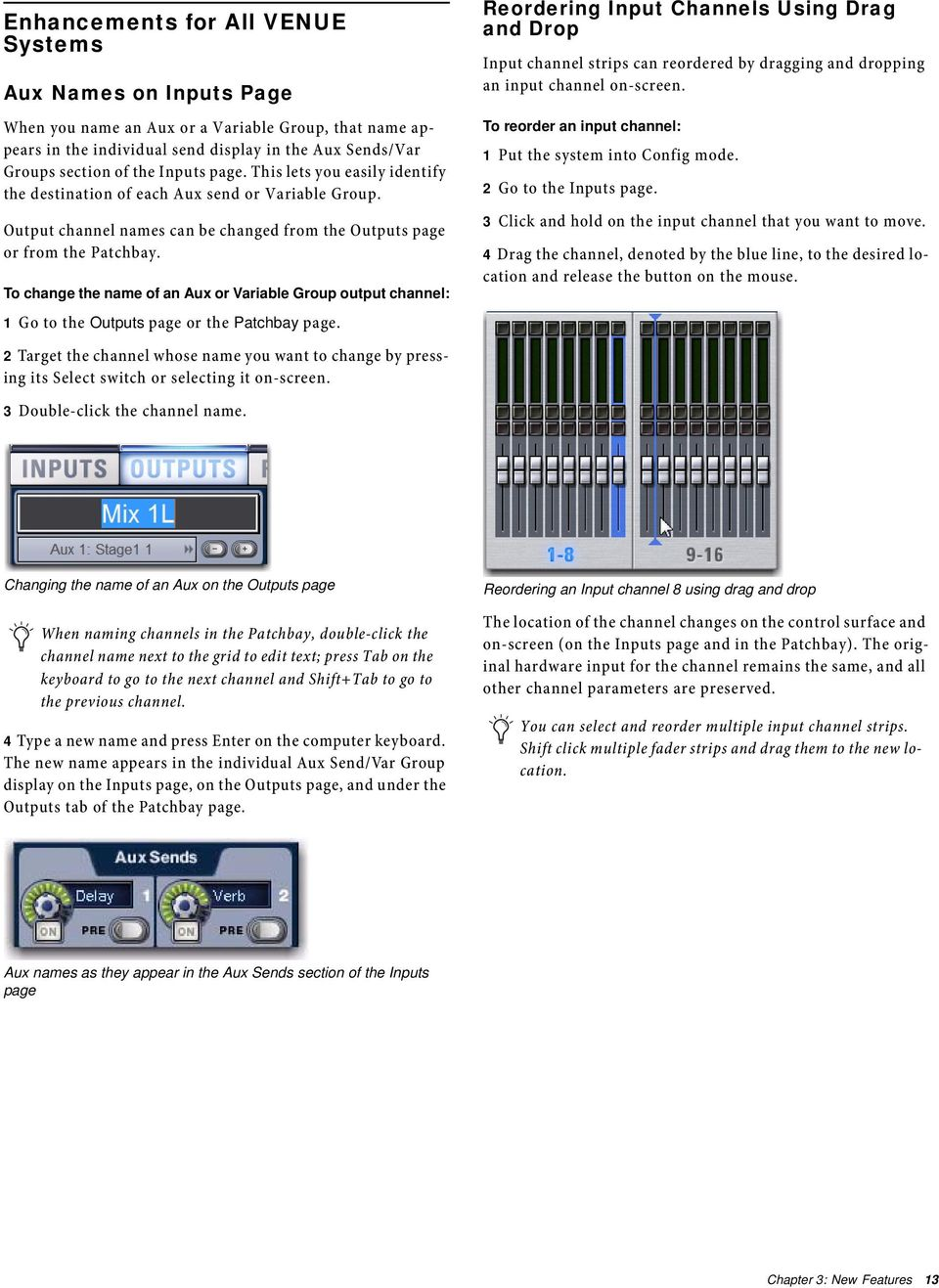 To change the name of an Aux or Variable Group output channel: 1 Go to the Outputs page or the Patchbay page.