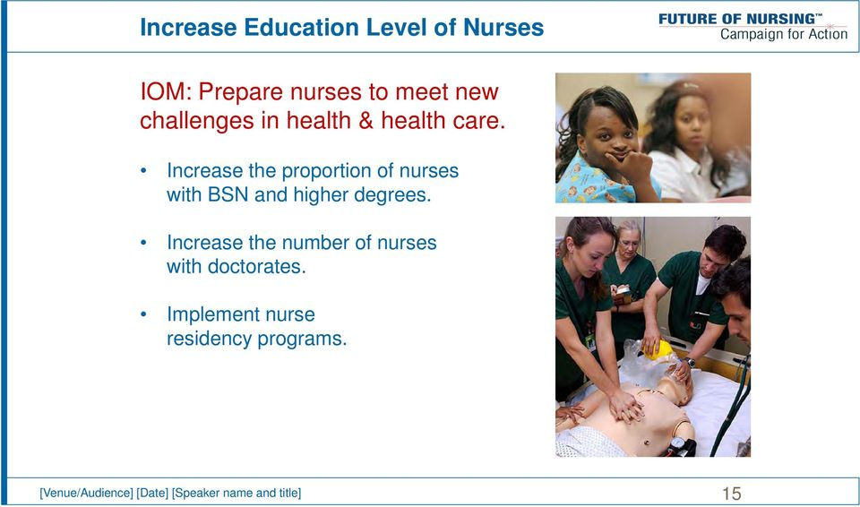 Increase the proportion of nurses with BSN and higher degrees.