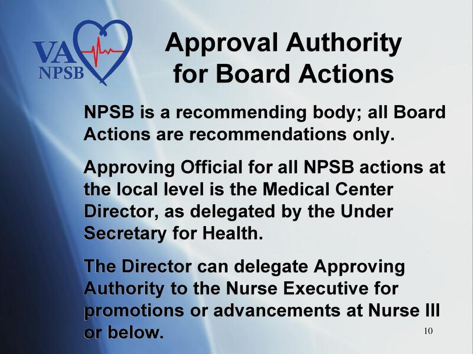 Approving Official for all NPSB actions at the local level is the Medical Center Director, as