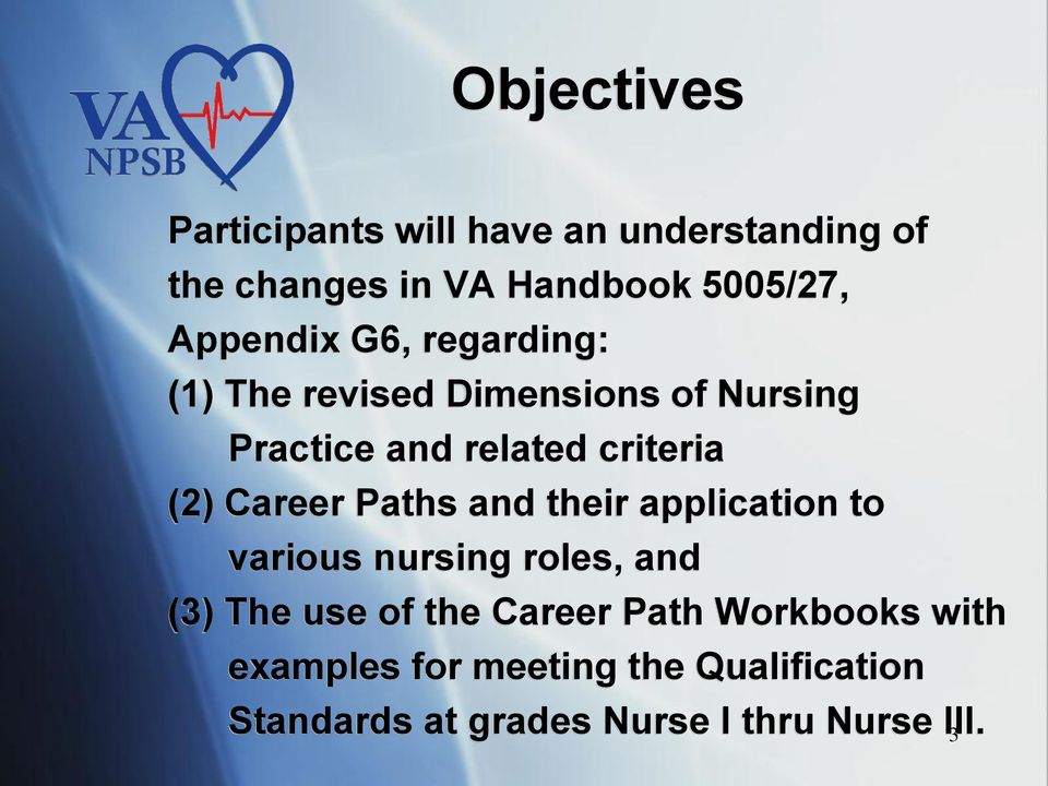 Career Paths and their application to various nursing roles, and (3) The use of the Career Path