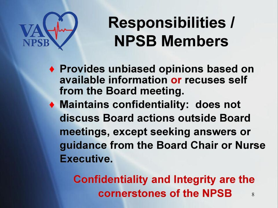 Maintains confidentiality: does not discuss Board actions outside Board meetings,