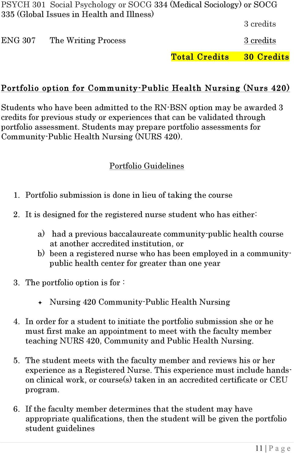 assessment. Students may prepare portfolio assessments for Community-Public Health Nursing (NURS 420). Portfolio Guidelines 1. Portfolio submission is done in lieu of taking the course 2.