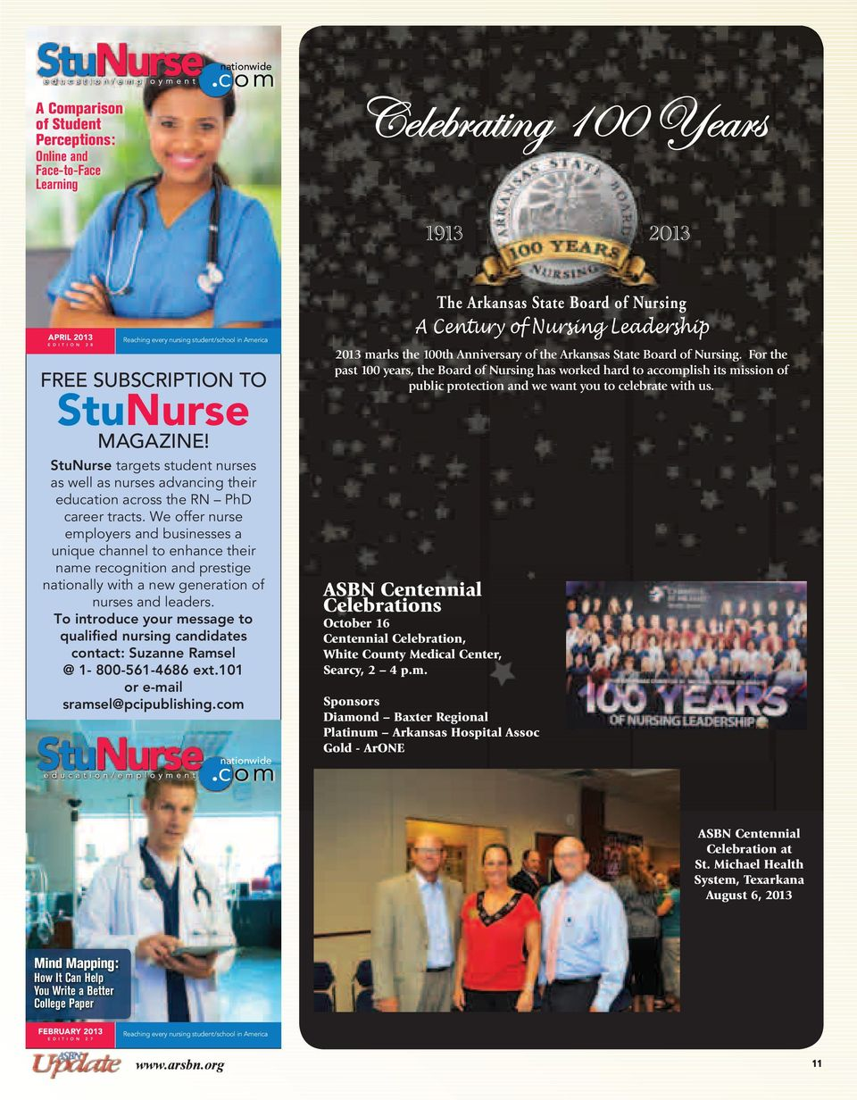 com 1 FREE SUBSCRIPTION TO StuNurse MAGAZINE! StuNurse targets student nurses as well as nurses advancing their education across the RN PhD career tracts.