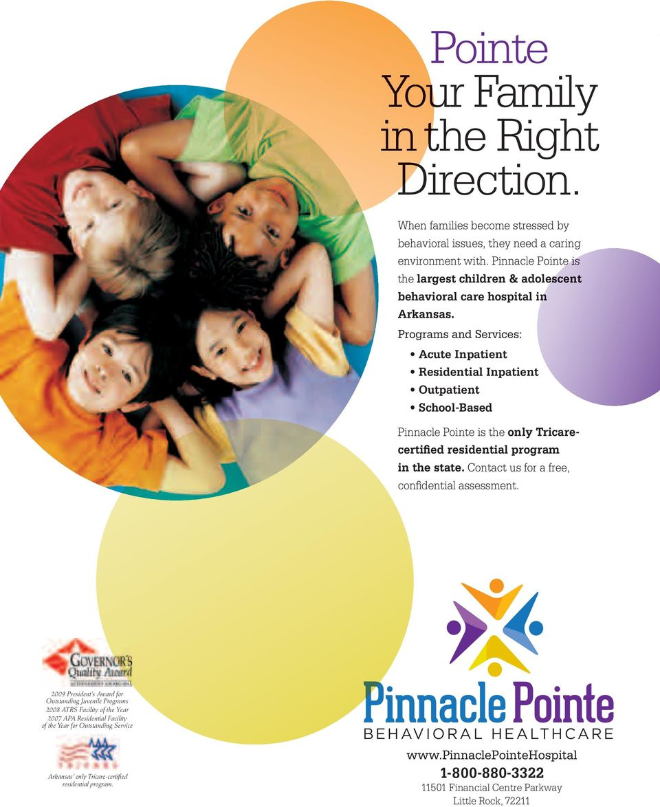 Programs and Services: Acute Inpatient Residential Inpatient Outpatient School-Based Pinnacle Pointe is the only Tricarecertified residential program in the state.