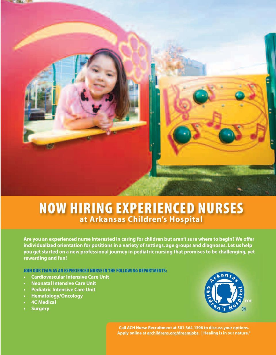 Let us help you get started on a new professional journey in pediatric nursing that promises to be challenging, yet rewarding and fun!