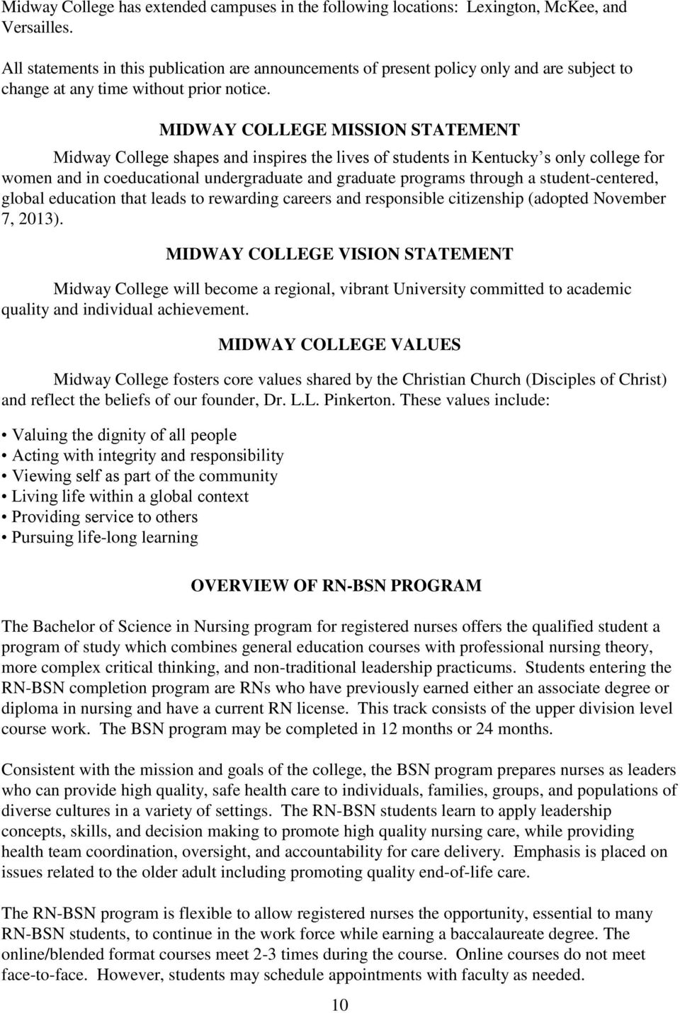 MIDWAY COLLEGE MISSION STATEMENT Midway College shapes and inspires the lives of students in Kentucky s only college for women and in coeducational undergraduate and graduate programs through a