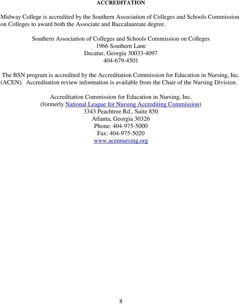 Commission for Education in Nursing, Inc. (ACEN). Accreditation review information is available from the Chair of the Nursing Division.