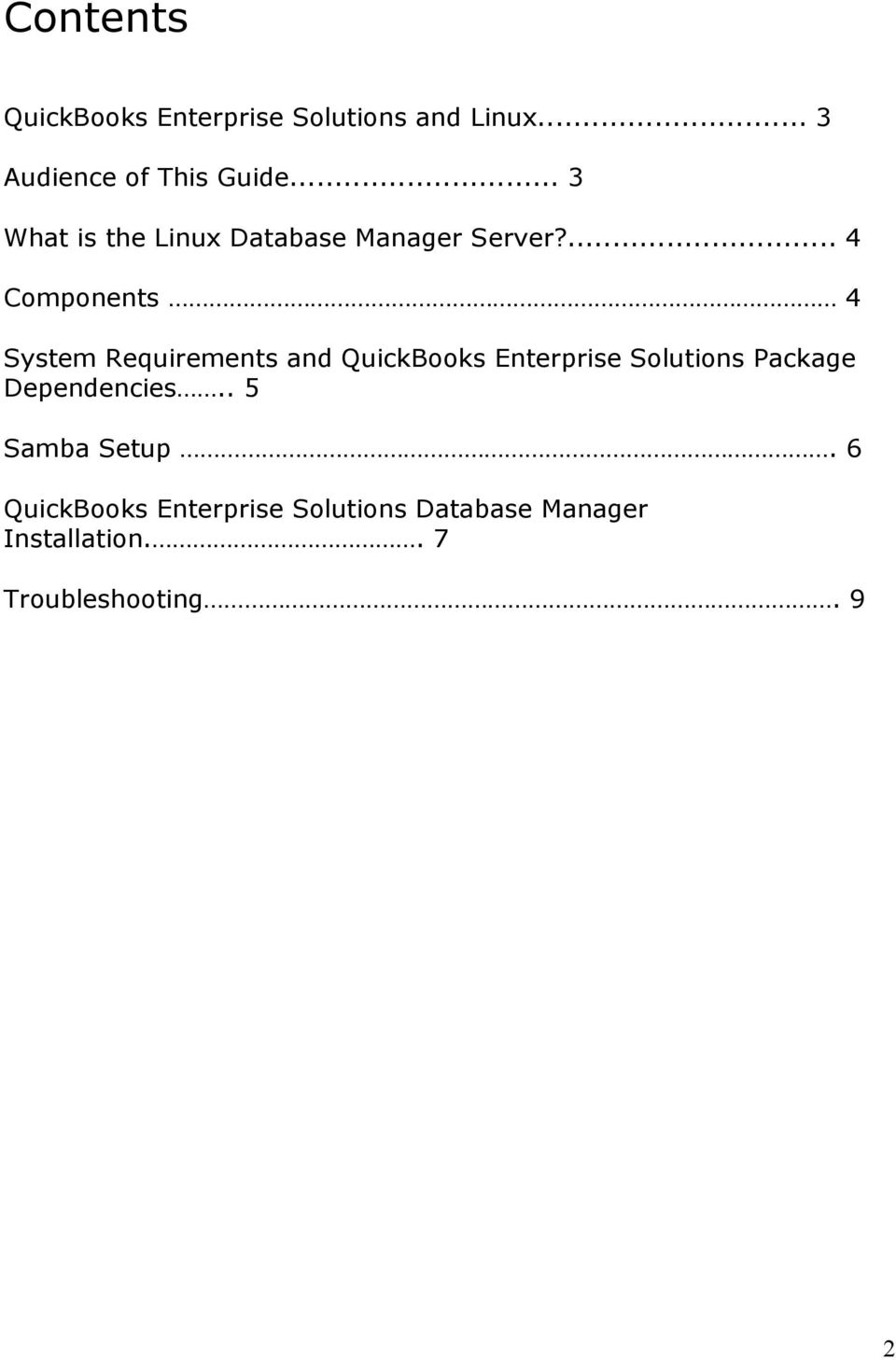 ... 4 Components 4 System Requirements and QuickBooks Enterprise Solutions