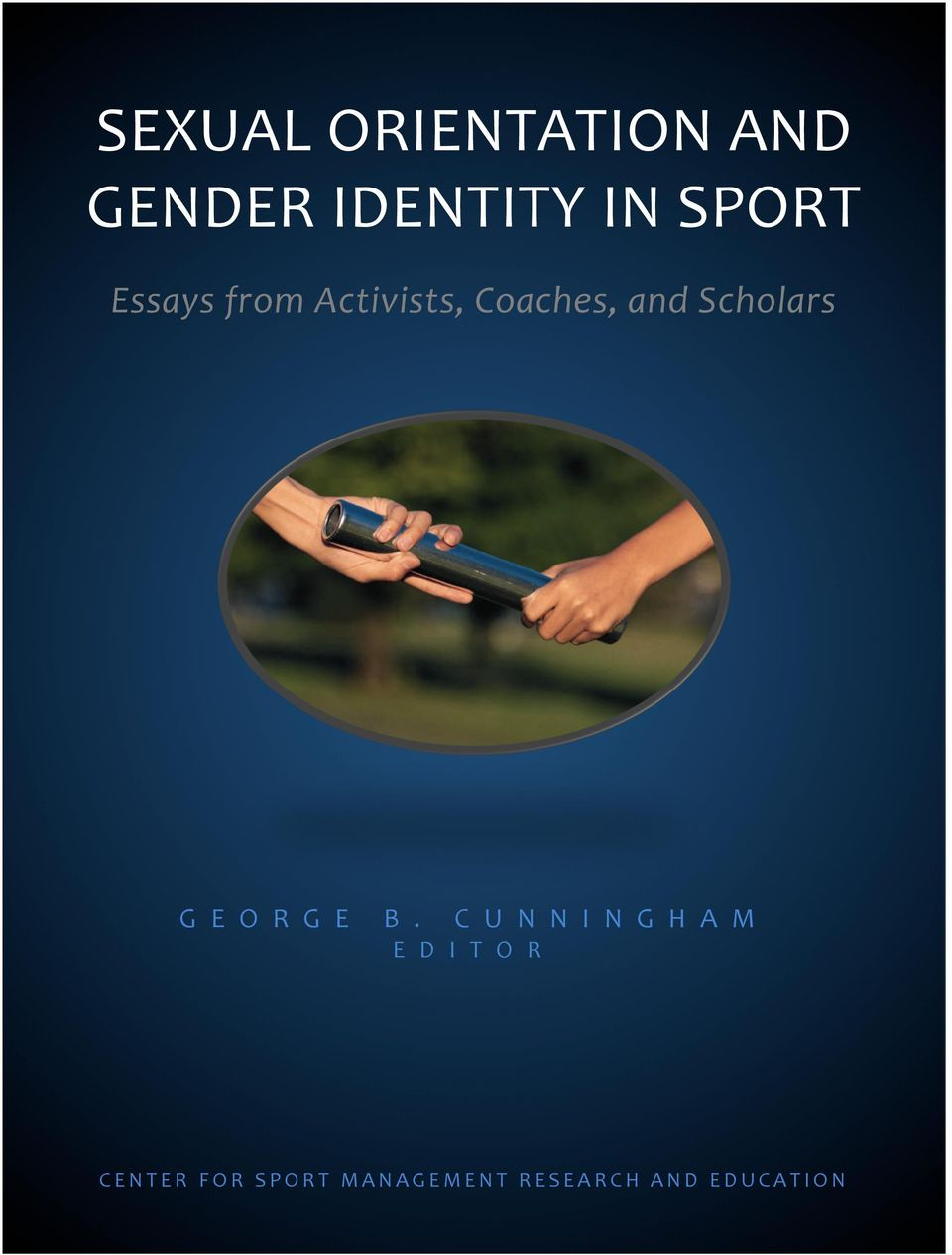 sexual orientation and gender identity in sport essays from c u n n i n g h a m e d i t o r c e n t e r f o r s p o