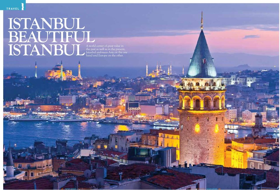 Istanbul embraces Asia on the one hand and Europe on the