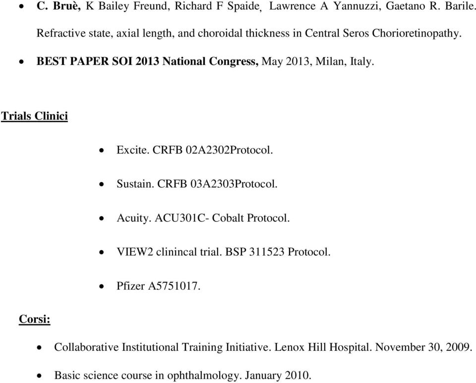 BEST PAPER SOI 2013 National Congress, May 2013, Milan, Italy. Trials Clinici Excite. CRFB 02A2302Protocol. Sustain. CRFB 03A2303Protocol.
