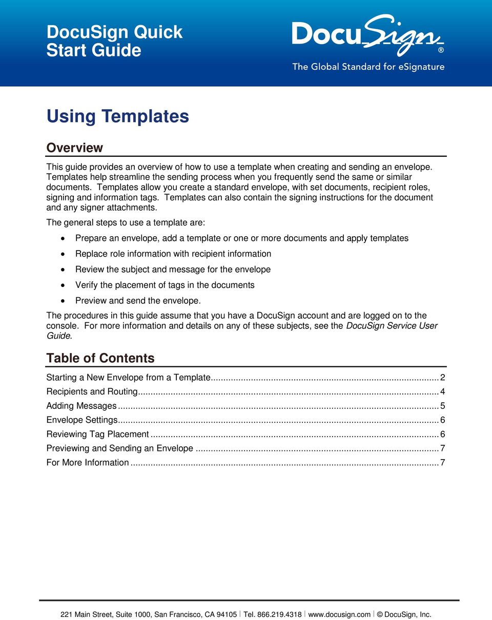 Templates allow you create a standard envelope, with set documents, recipient roles, signing and information tags.