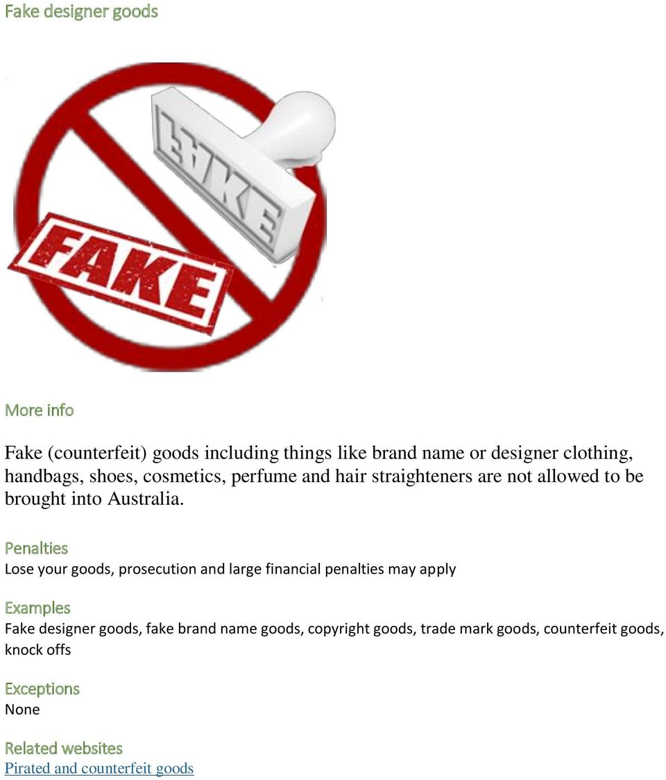 Lose your goods, prosecution and large financial penalties may apply Fake designer goods, fake brand