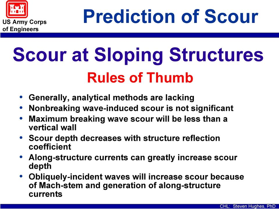 wall Scour depth decreases with structure reflection coefficient Along-structure currents can greatly increase