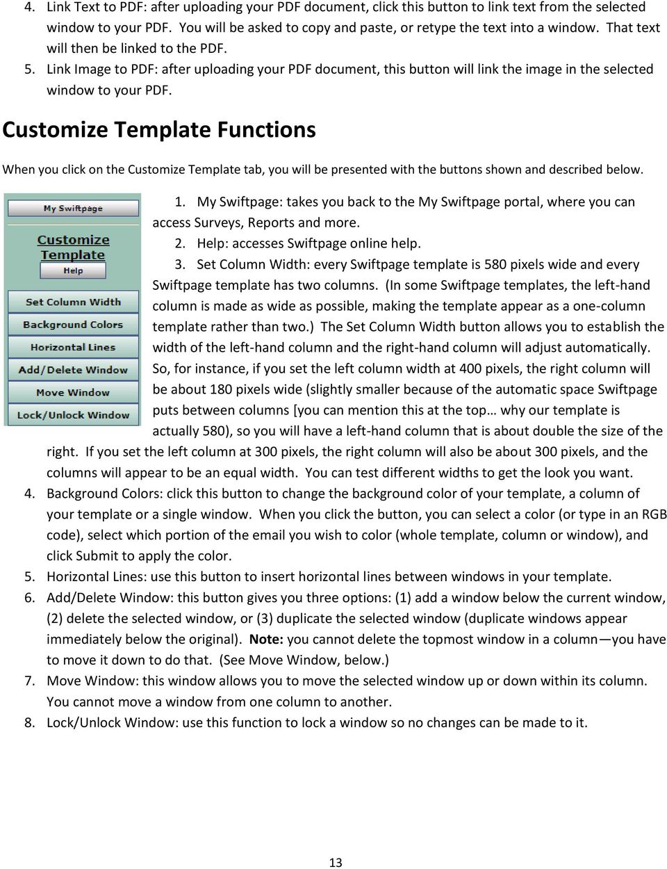 Customize Template Functions When you click on the Customize Template tab, you will be presented with the buttons shown and described below. 1.