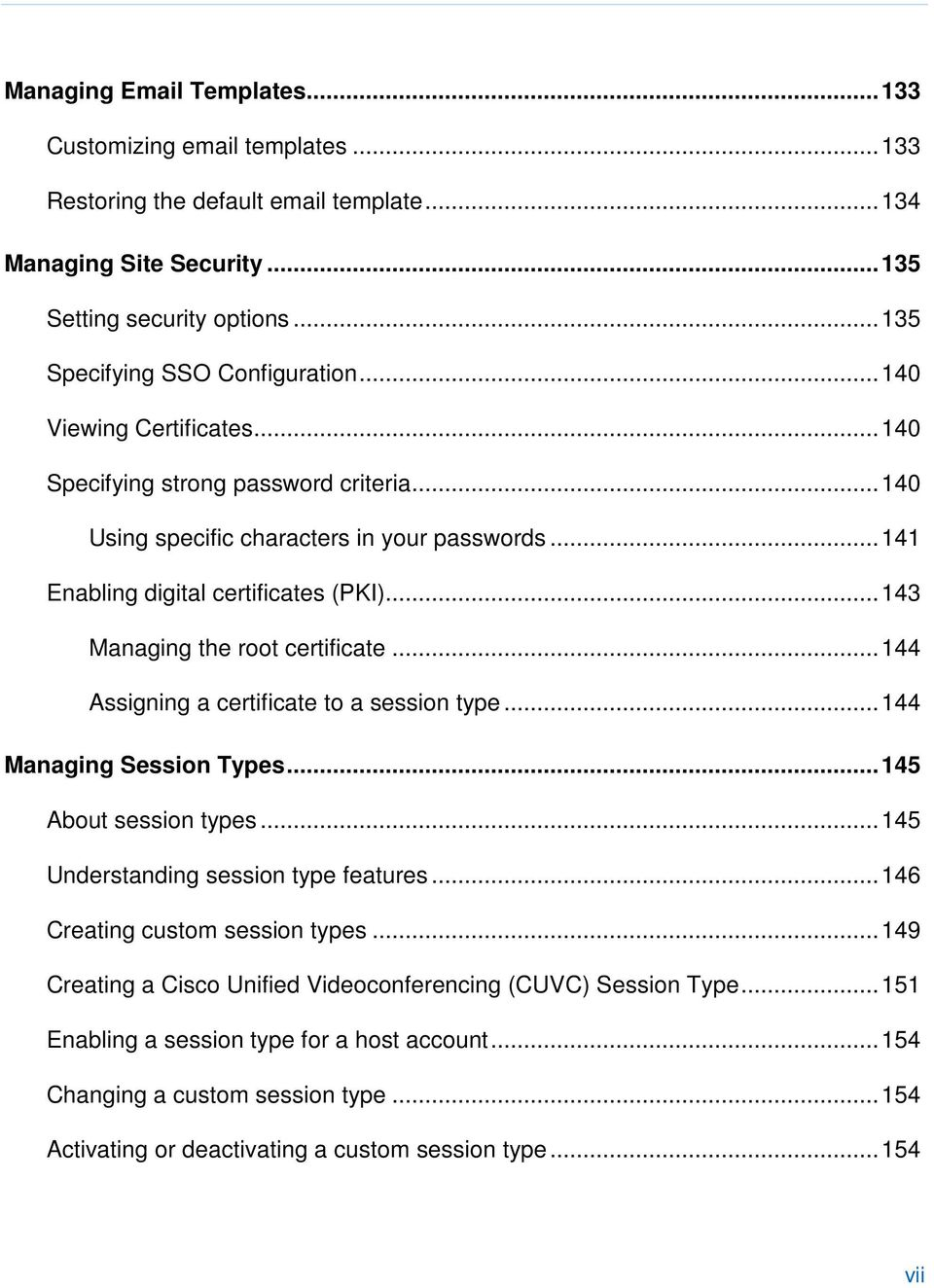 .. 144 Assigning a certificate to a session type... 144 Managing Session Types... 145 About session types... 145 Understanding session type features... 146 Creating custom session types.