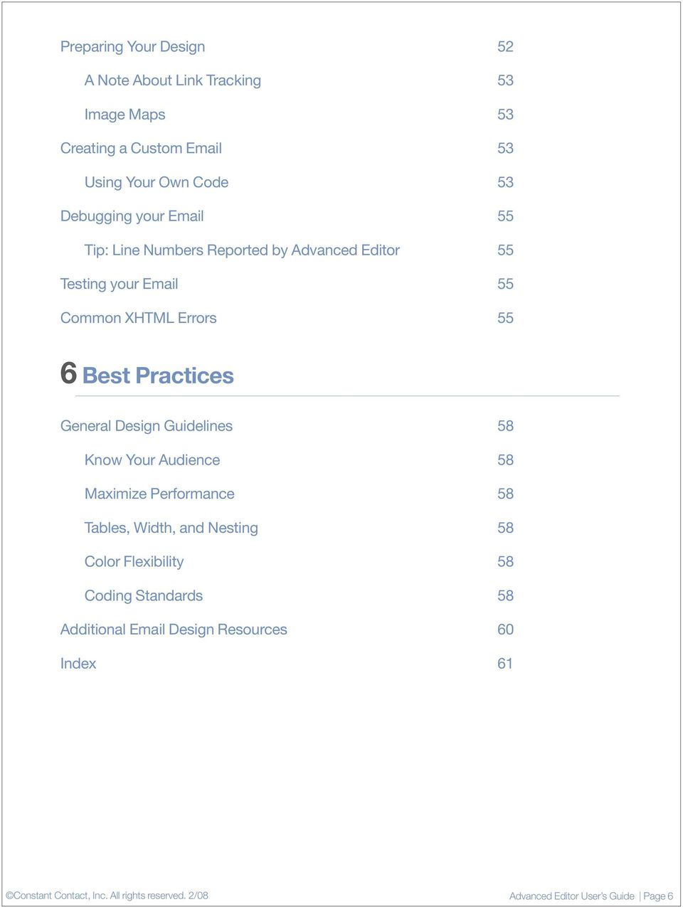 Best Practices General Design Guidelines 58 Know Your Audience 58 Maximize Performance 58 Tables, Width, and Nesting 58