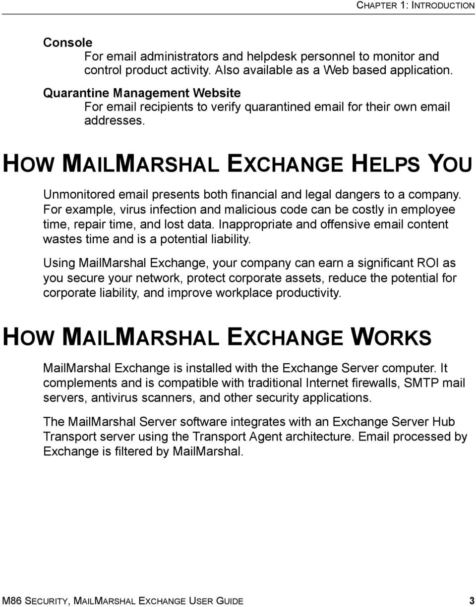 HOW MAILMARSHAL EXCHANGE HELPS YOU Unmonitored email presents both financial and legal dangers to a company.