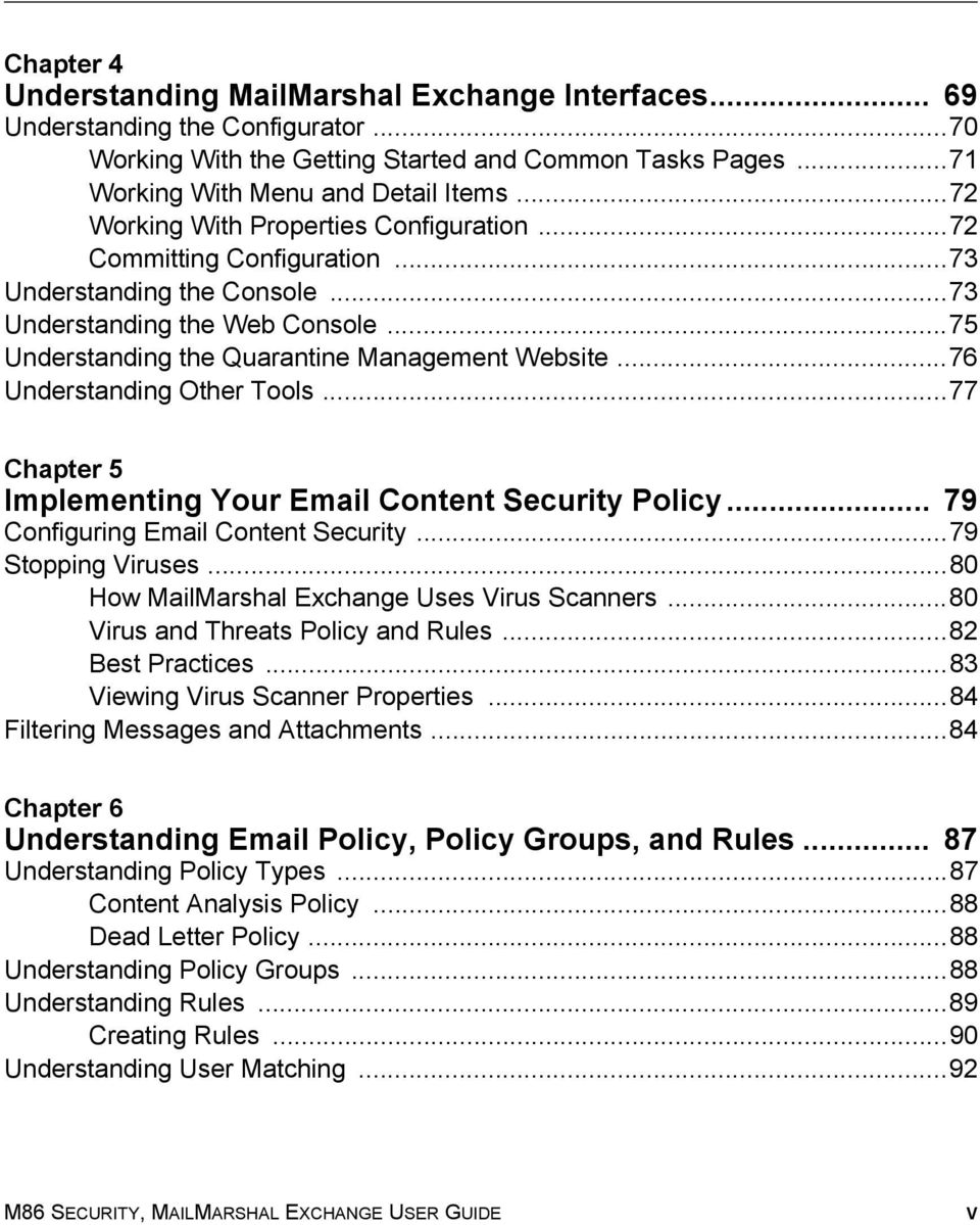 ..76 Understanding Other Tools...77 Chapter 5 Implementing Your Email Content Security Policy... 79 Configuring Email Content Security...79 Stopping Viruses.