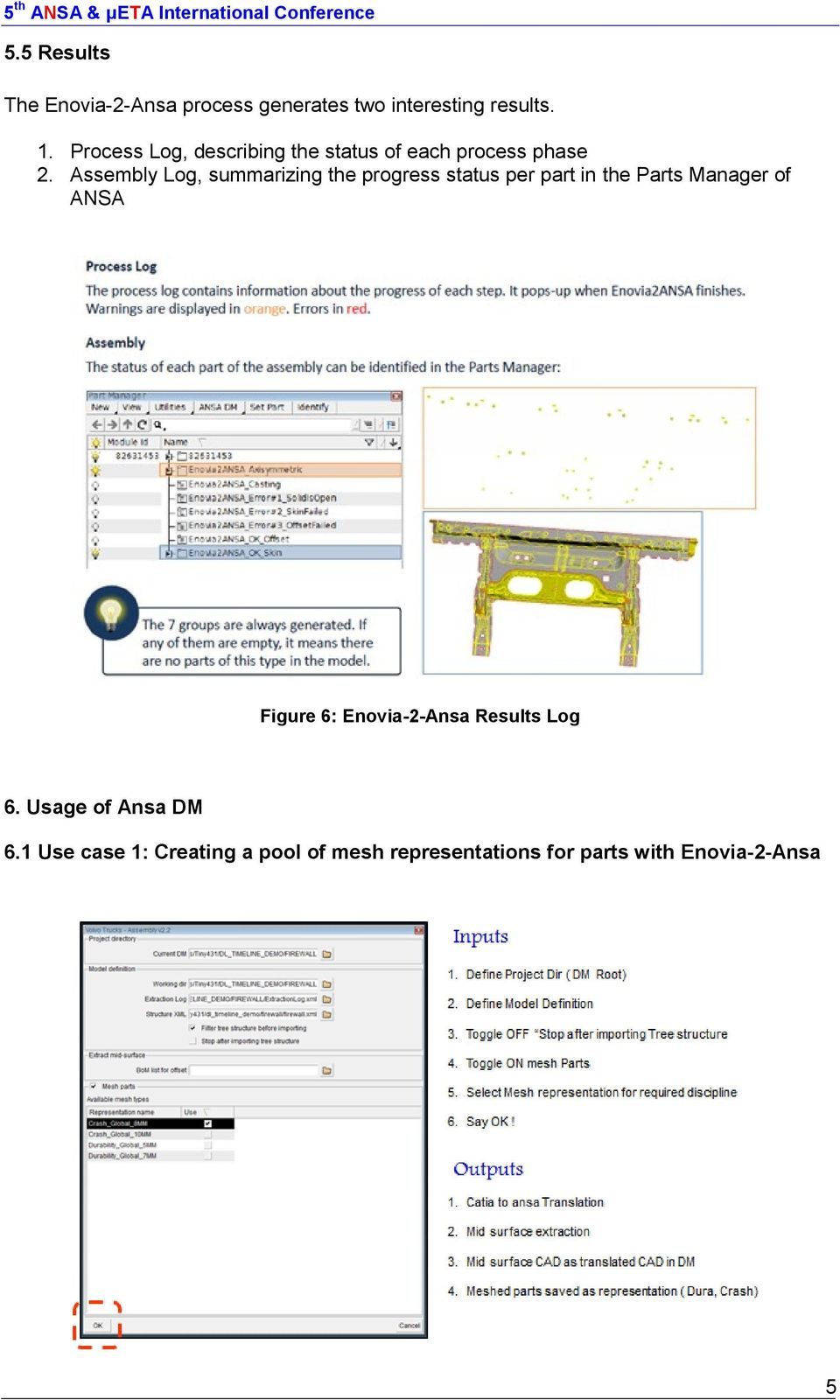 Assembly Log, summarizing the progress status per part in the Parts Manager of ANSA Figure
