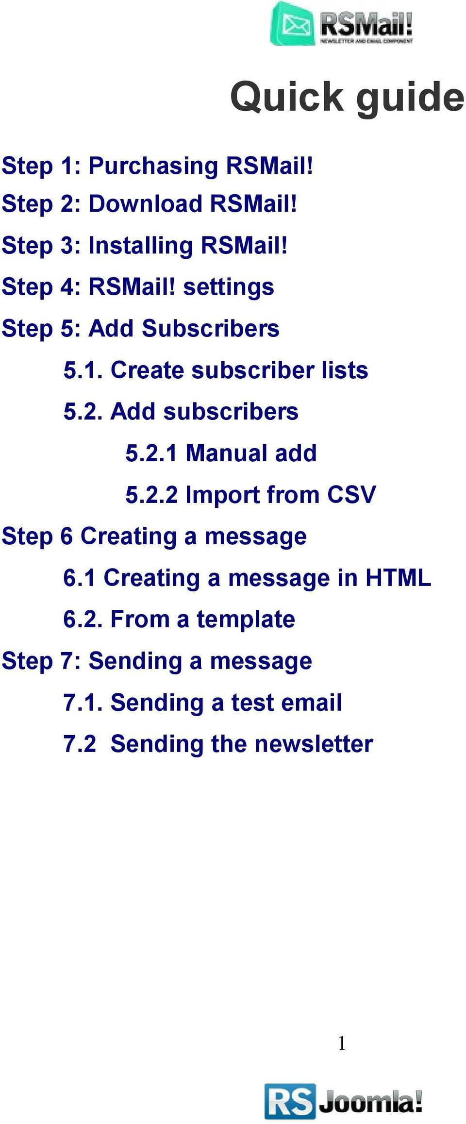 Add subscribers 5.2.1 Manual add 5.2.2 Import from CSV Step 6 Creating a message 6.