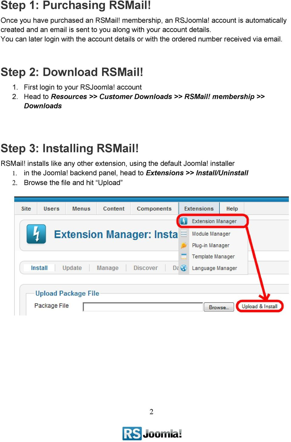 You can later login with the account details or with the ordered number received via email. Step 2: Download RSMail! 1. First login to your RSJoomla!