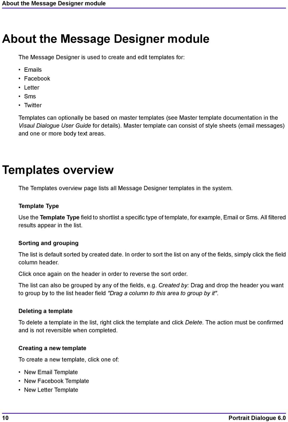Templates overview The Templates overview page lists all Message Designer templates in the system.