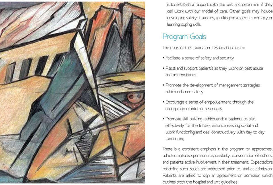 Program Goals The goals of the Trauma and Dissociation are to: Facilitate a sense of safety and security Assist and support patient s as they work on past abuse and trauma issues Promote the