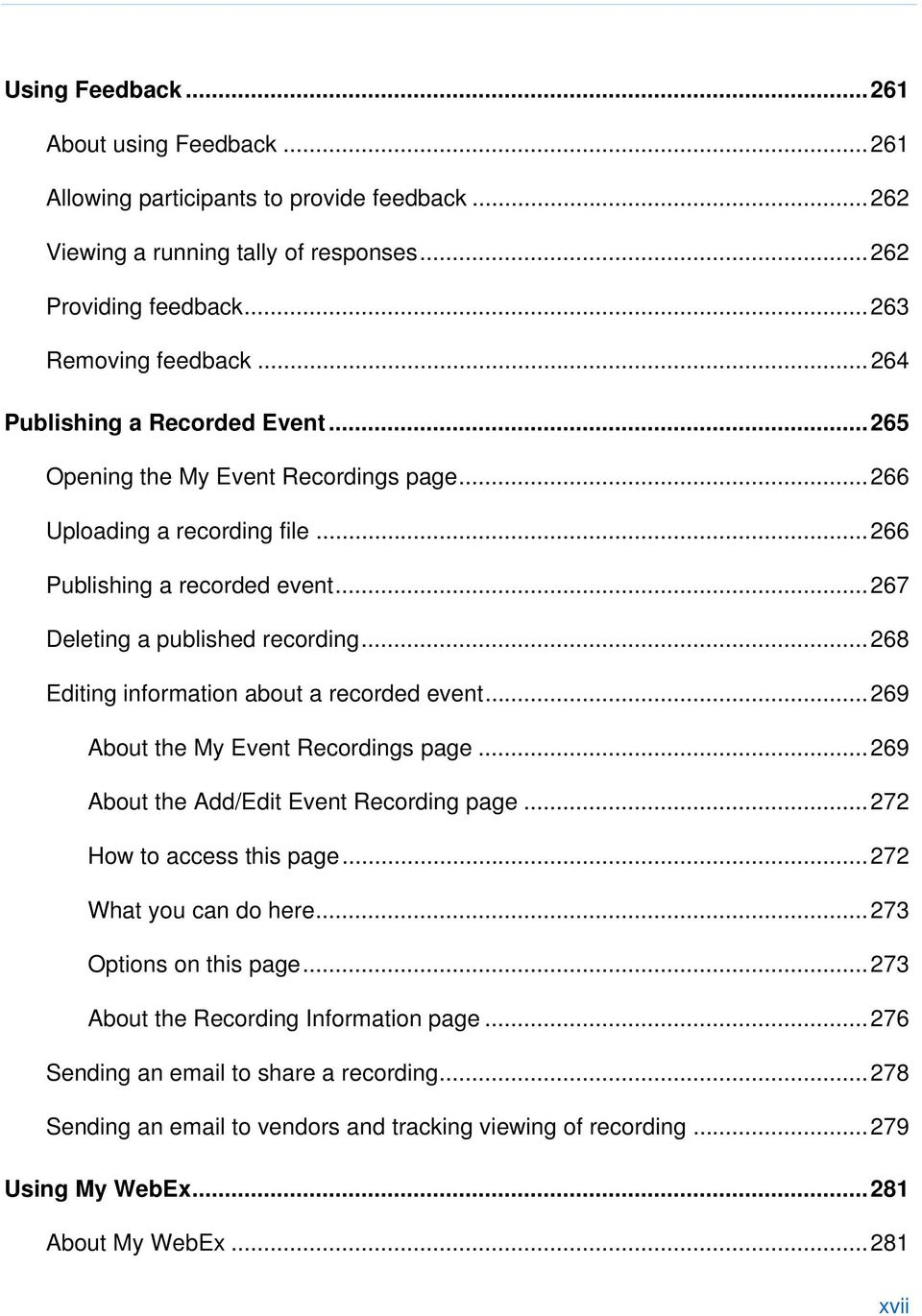 .. 268 Editing information about a recorded event... 269 About the My Event Recordings page... 269 About the Add/Edit Event Recording page... 272 How to access this page... 272 What you can do here.