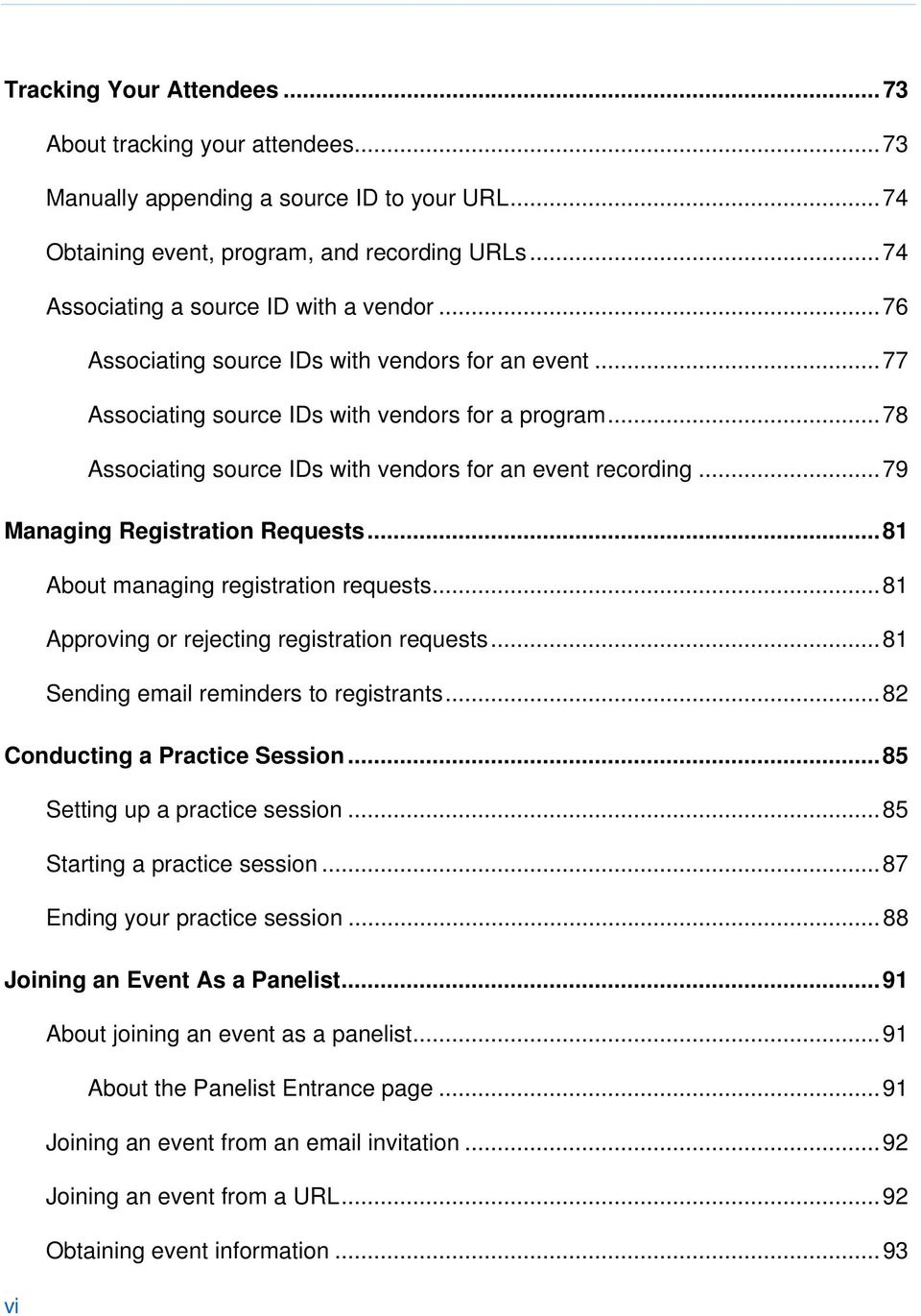 .. 78 Associating source IDs with vendors for an event recording... 79 Managing Registration Requests... 81 About managing registration requests... 81 Approving or rejecting registration requests.