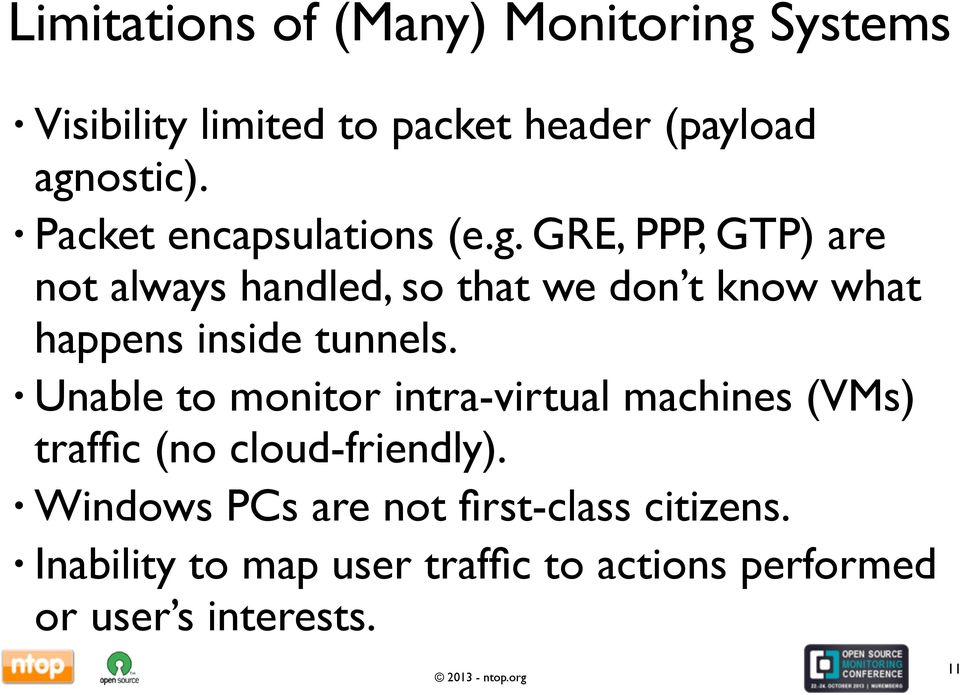 GRE, PPP, GTP) are not always handled, so that we don t know what happens inside tunnels.