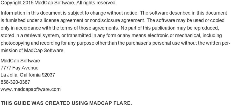 The software may be used or copied only in accordance with the terms of those agreements.