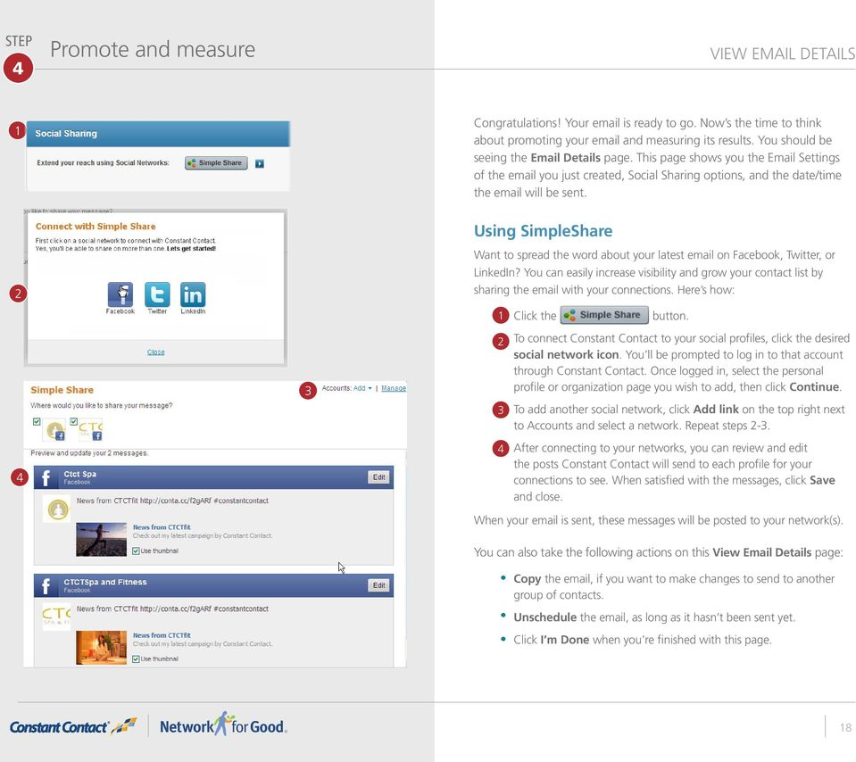 Using SimpleShare Want to spread the word about your latest email on Facebook, Twitter, or LinkedIn?