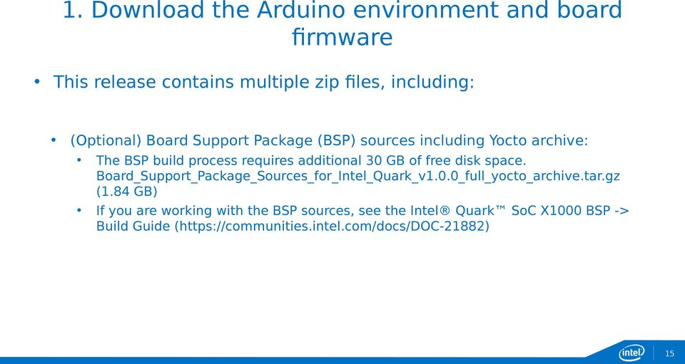 disk space. Board_Support_Package_Sources_for_Intel_Quark_v1.0.0_full_yocto_archive.tar.gz (1.