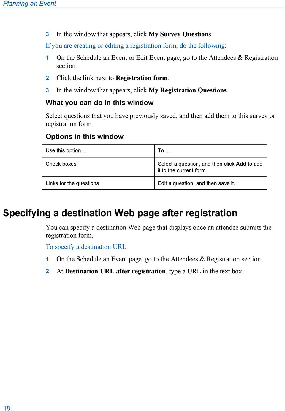 2 Click the link next to Registration form. 3 In the window that appears, click My Registration Questions.
