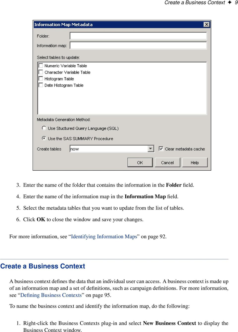Create a Business Context A business context defines the data that an individual user can access.