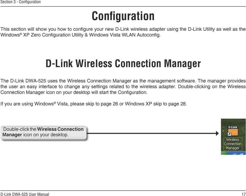 The manager provides the user an easy interface to change any settings related to the wireless adapter.