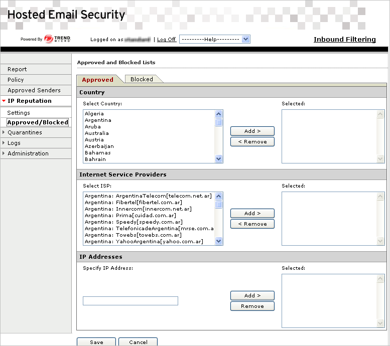 Trend Micro Hosted Email Security Administrator s Guide For dynamic reputation (QIL) service lookup, the customer-defined blocked policy lists (IP, ISP/ASN, Country) are ignored; only the approved