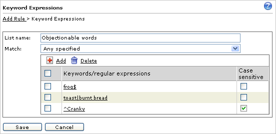 Managing Policies 6. In the text box type any combination of keywords and regular expressions to define a keyword expression (without line breaks).