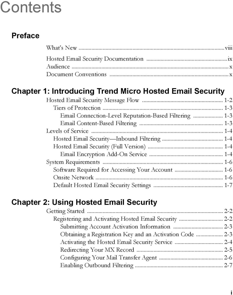 .. 1-3 Email Content-Based Filtering... 1-3 Levels of Service... 1-4 Hosted Email Security Inbound Filtering... 1-4 Hosted Email Security (Full Version)... 1-4 Email Encryption Add-On Service.