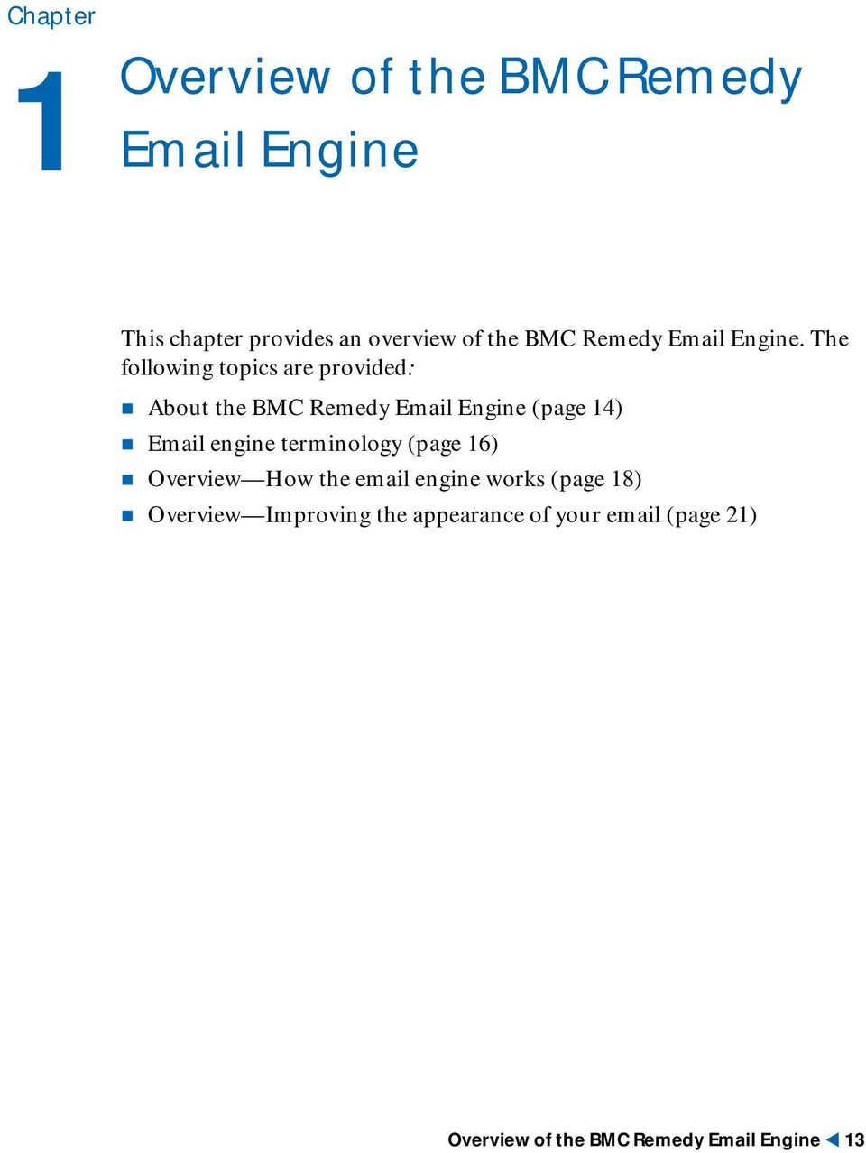 The following topics are provided: About the BMC Remedy Email Engine (page 14) Email engine