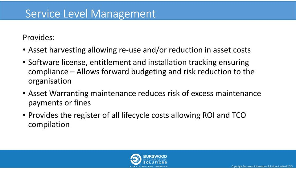 budgeting and risk reduction to the organisation Asset Warranting maintenance reduces risk of