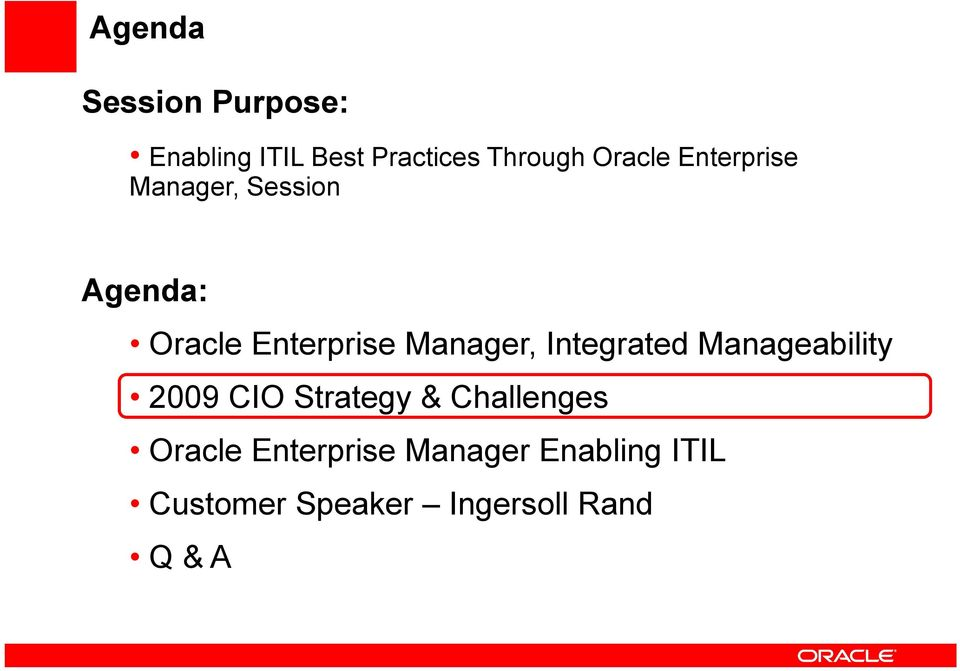Manager, Integrated Manageability 2009 CIO Strategy & Challenges